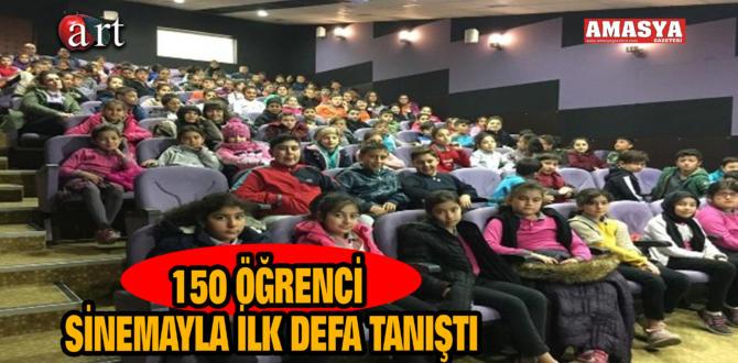 150 ÖĞRENCİ SİNEMAYLA İLK DEFA TANIŞTI