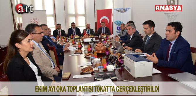 EKİM AYI OKA TOPLANTISI TOKAT'TA GERÇEKLEŞTİRİLDİ