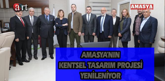 AMASYA'NIN KENTSEL TASARIM PROJESİ YENİLENİYOR