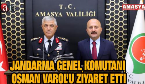 JANDARMA GENEL KOMUTANI OSMAN VAROL'U ZİYARET ETTİ