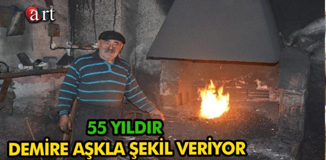 55 YILDIR DEMİRE AŞKLA ŞEKİL VERİYOR