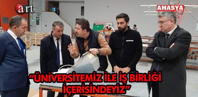 """""""ÜNİVERSİTEMİZ İLE İŞ BİRLİĞİ İÇERİSİNDEYİZ"""""""