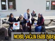 MOBİL SAĞLIK EKİBİ İŞBAŞINDA