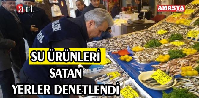 SU ÜRÜNLERİ SATAN YERLER DENETLENDİ