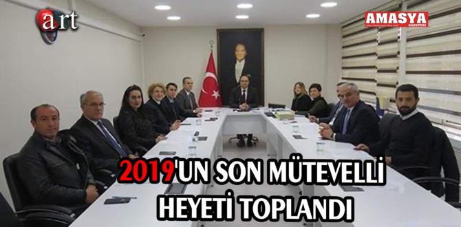 2019'UN SON MÜTEVELLİ HEYETİ TOPLANDI