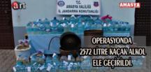 OPERASYONDA 2572 LİTRE KAÇAK ALKOL ELE GEÇİRİLDİ.