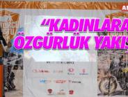 """""""KADINLARA ÖZGÜRLÜK YAKIŞIR"""""""