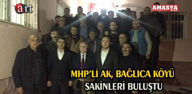 MHP'Lİ AK, BAĞLICA KÖYÜ SAKİNLERİ BULUŞTU