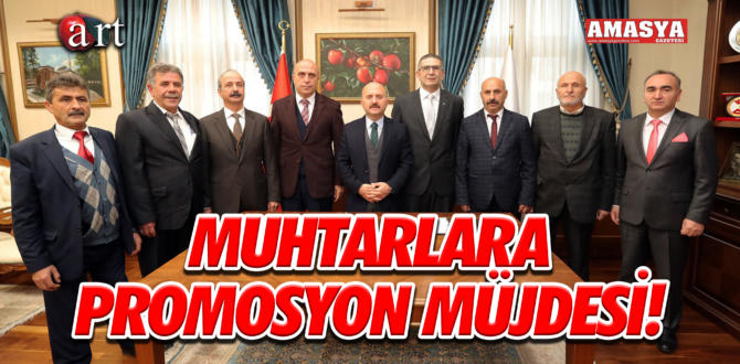MUHTARLARA PROMOSYON MÜJDESİ!