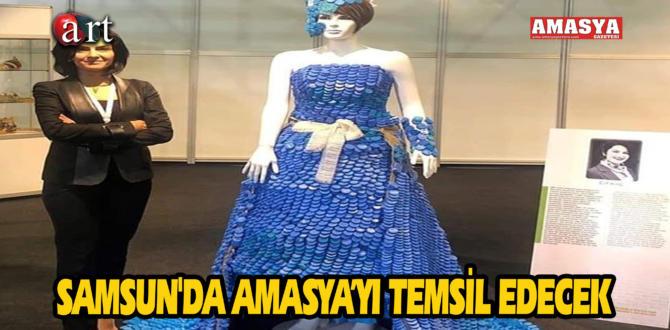 SAMSUN'DA AMASYA'YI TEMSİL EDECEK