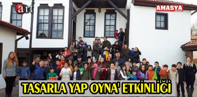 TASARLA YAP OYNA' ETKİNLİĞİ