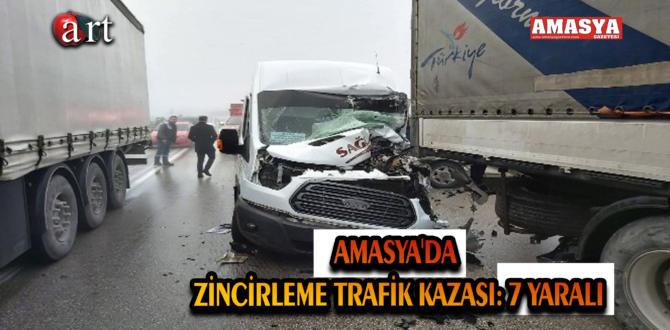 AMASYA'DA ZİNCİRLEME TRAFİK KAZASI: 7 YARALI