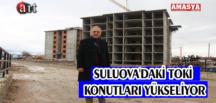 SULUOVA'DAKİ TOKİ KONUTLARI YÜKSELİYOR