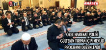 ÖZEL HAREKAT POLİSİ GÜLTEKİN TIRPAN İÇİN MEVLİD PROGRAMI DÜZENLENDİ