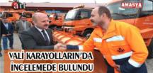 VALİ KARAYOLLARIN'DA İNCELEMEDE BULUNDU