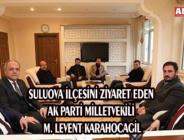 SULUOVA İLÇESİNİ ZİYARET EDEN AK PARTİ MİLLETVEKİLİ M. LEVENT KARAHOCAGİL