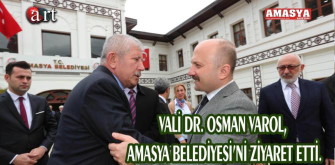 VALİ DR. OSMAN VAROL, AMASYA BELEDİYESİ'Nİ ZİYARET ETTİ.