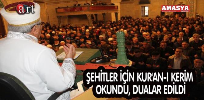 ŞEHİTLER İÇİN KUR'AN-I KERİM OKUNDU, DUALAR EDİLDİ