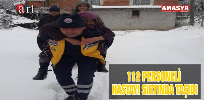 112 PERSONELİ HASTAYI SIRTINDA TAŞIDI