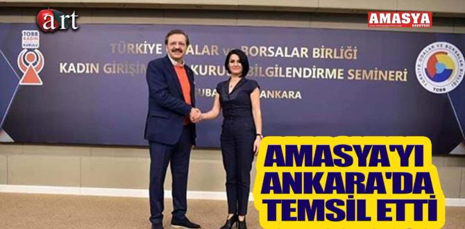 AMASYA'YI ANKARA'DA TEMSİL ETTİ