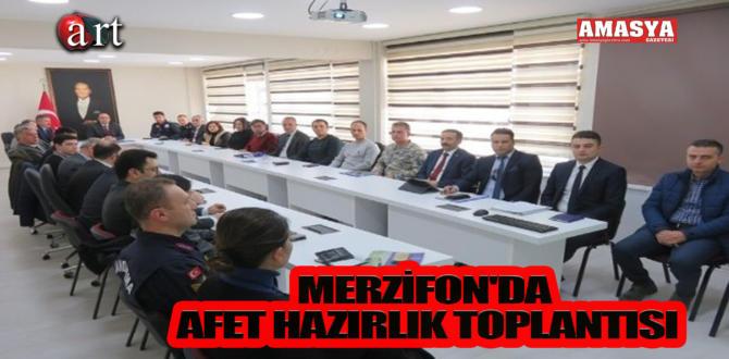 MERZİFON'DA AFET HAZIRLIK TOPLANTISI