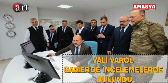 VALİ VAROL GAMER'DE İNCELEMELERDE BULUNDU