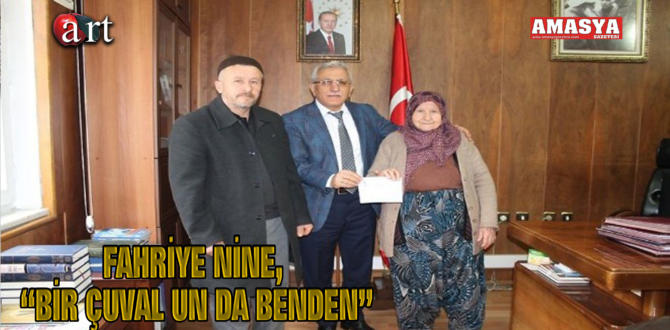 """FAHRİYE NİNE, """"BİR ÇUVAL UN DA BENDEN"""""""