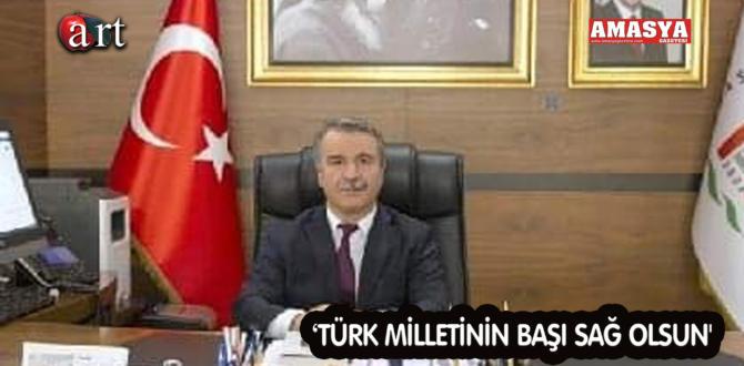 'TÜRK MİLLETİNİN BAŞI SAĞ OLSUN'