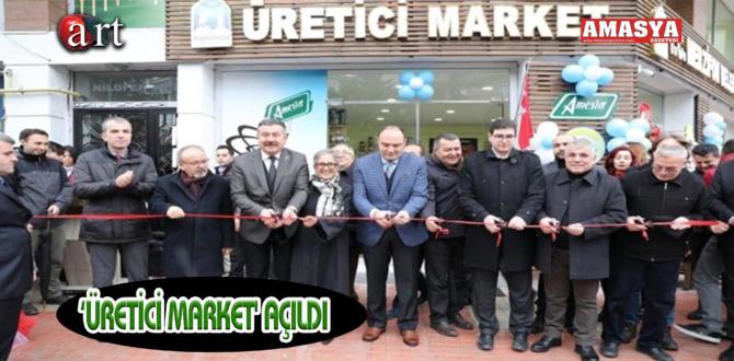'ÜRETİCİ MARKET' AÇILDI
