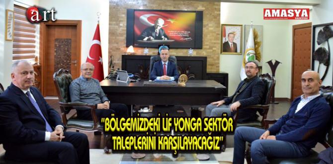 """""""BÖLGEMİZDEKİ LİF YONGA SEKTÖR TALEPLERİNİ KARŞILAYACAĞIZ"""""""