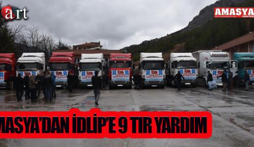 AMASYA'DAN İDLİP'E 9 TIR YARDIM