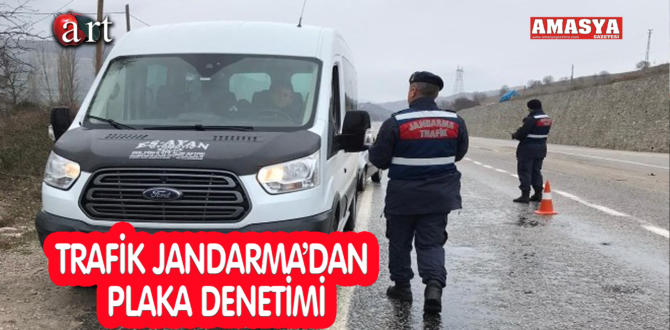 TRAFİK JANDARMA'DAN PLAKA DENETİMİ