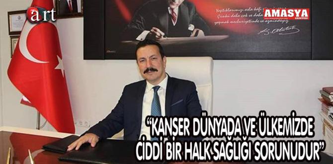 """""""KANSER DÜNYADA VE ÜLKEMİZDE CİDDİ BİR HALK SAĞLIĞI SORUNUDUR"""""""
