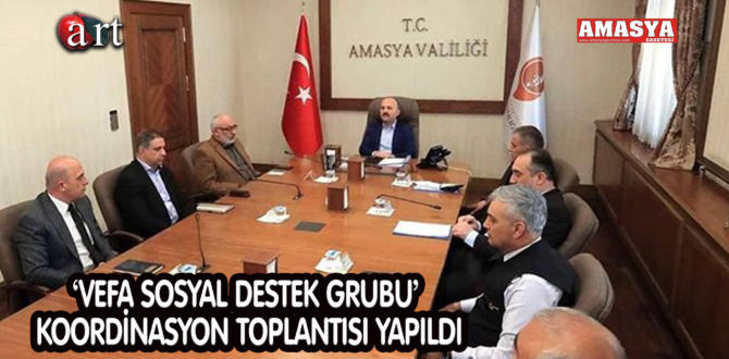 'VEFA SOSYAL DESTEK GRUBU' KOORDİNASYON TOPLANTISI YAPILDI