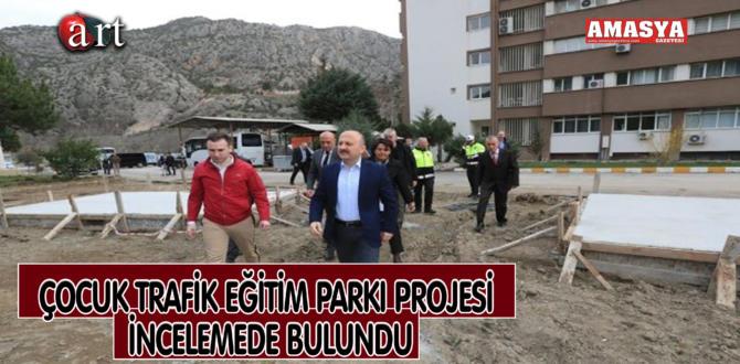 ÇOCUK TRAFİK EĞİTİM PARKI PROJESİ İNCELEMEDE BULUNDU