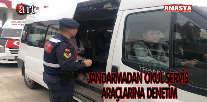 JANDARMADAN OKUL SERVİS ARAÇLARINA DENETİM
