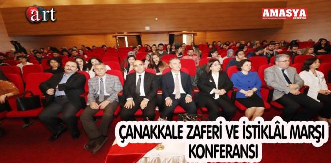 ÇANAKKALE ZAFERİ VE İSTİKLÂL MARŞI KONFERANSI