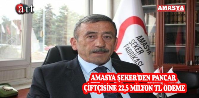 AMASYA ŞEKER'DEN PANCAR ÇİFTÇİSİNE 22,5 MİLYON TL ÖDEME