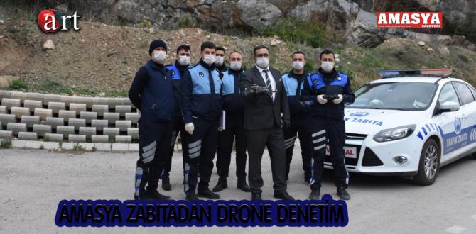 AMASYA ZABITADAN DRONE DENETİM