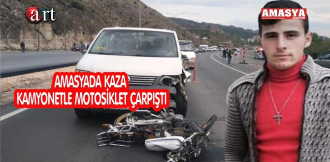 AMASYADA KAMYONETLE MOTOSİKLET ÇARPIŞTI