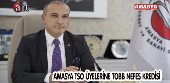 AMASYA TSO ÜYELERİNE TOBB NEFES KREDİSİ