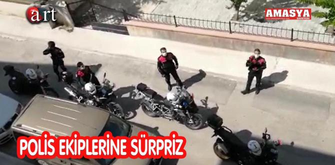 POLİS EKİPLERİNE SÜRPRİZ