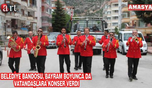 BELEDİYE BANDOSU, BAYRAM BOYUNCA DA VATANDAŞLARA KONSER VERDİ