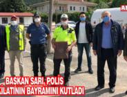 BAŞKAN SARI, POLİS TEŞKİLATININ BAYRAMINI KUTLADI.
