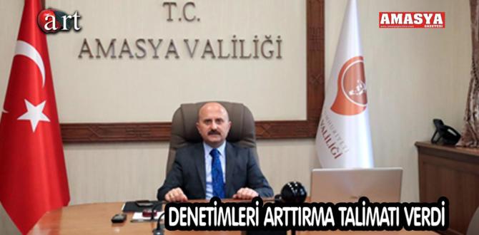 DENETİMLERİ ARTTIRMA TALİMATI VERDİ