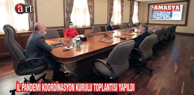 İL PANDEMİ KOORDİNASYON KURULU TOPLANTISI YAPILDI