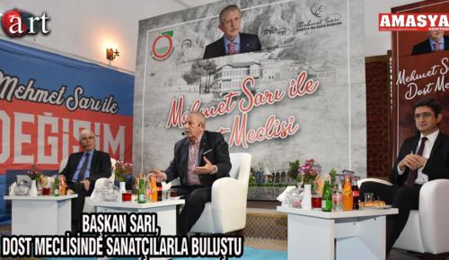 BAŞKAN SARI, DOST MECLİSİNDE SANATÇILARLA BULUŞTU