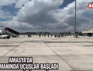 AMASYA'DA HAVALİMANINDA UÇUŞLAR BAŞLADI