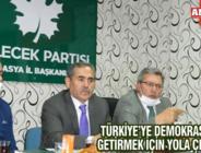 TÜRKİYE'YE DEMOKRASİYİ GETİRMEK İÇİN YOLA ÇIKTIK