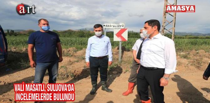 VALİ MASATLI, SULUOVA'DA İNCELEMELERDE BULUNDU